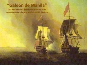 Galen de Manila 200 Aniversario del cierre de