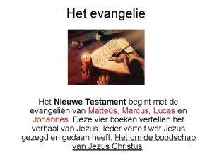 Het evangelie Het Nieuwe Testament begint met de