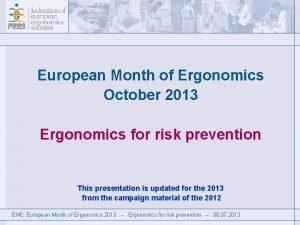 European Month of Ergonomics October 2013 Ergonomics for