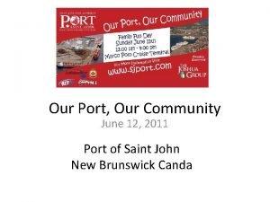 Our Port Our Community June 12 2011 Port