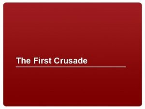 The First Crusade Warm Up First Crusade 1