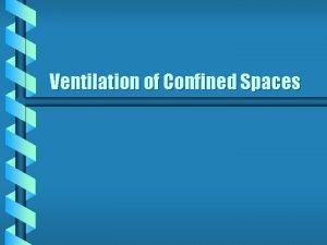 Ventilation of Confined Spaces Confined Space Ventilation b