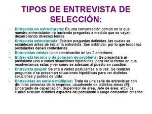 TIPOS DE ENTREVISTA DE SELECCIN Entrevista no estructurada