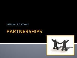 INTERNAL RELATIONS PARTNERSHIPS GOOD FAITH GOOD FAITH Highest