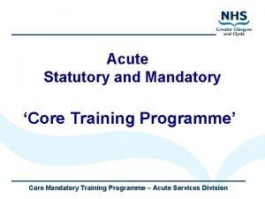 Acute Statutory and Mandatory Core Training Programme Core