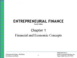 ENTREPRENEURIAL FINANCE Fourth Edition Chapter 1 Financial and