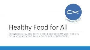 Healthy Food for All CONNECTING HALTON FRESH FOOD