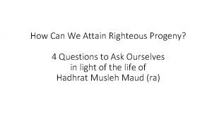 How Can We Attain Righteous Progeny 4 Questions