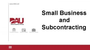 Small Business and Subcontracting Small Business and Subcontracting