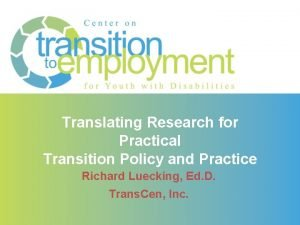 Translating Research for Practical Transition Policy and Practice