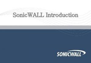 Sonic WALL Introduction Firewall Anti Virus wall Anti