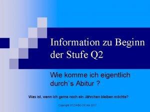 Information zu Beginn der Stufe Q 2 Wie
