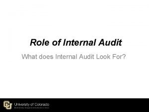 Role of Internal Audit What does Internal Audit