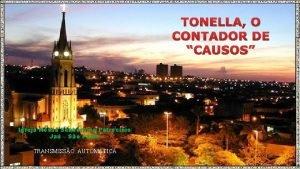 TONELLA O CONTADOR DE CAUSOS Igreja Nossa Senhora