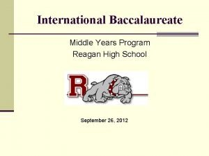 International Baccalaureate Middle Years Program Reagan High School