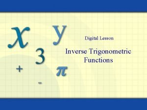 Digital Lesson Inverse Trigonometric Functions Inverse Sine Function