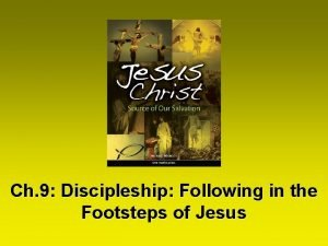 Ch 9 Discipleship Following in the Footsteps of