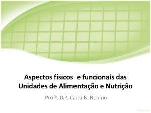 Aspectos fsicos e funcionais das Unidades de Alimentao