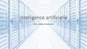 Intelligence artificielle Une cration humaine Programme 1 2