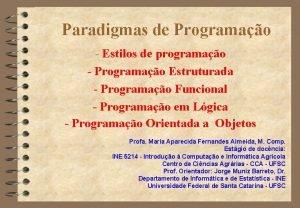 Paradigmas de Programao Estilos de programao Programao Estruturada