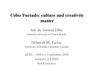 Celso Furtado culture and creativity matter Jair do