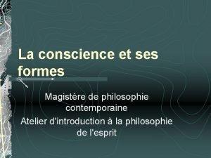 La conscience et ses formes Magistre de philosophie