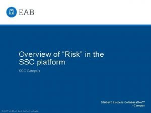 Overview of Risk in the SSC platform SSC