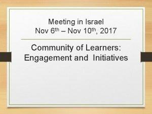 Meeting in Israel Nov 6 th Nov 10