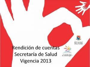 Rendicin de cuentas Secretara de Salud Vigencia 2013