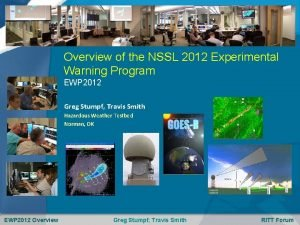 Overview of the NSSL 2012 Experimental Warning Program