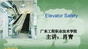 Objectives Introduce the types of elevators Introduce the