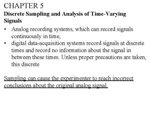 CHAPTER 5 Discrete Sampling and Analysis of TimeVarying