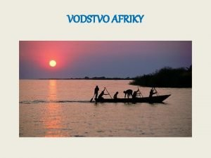 VODSTVO AFRIKY POVRCHOV VODY AFRIKY NL najdlhia rieka