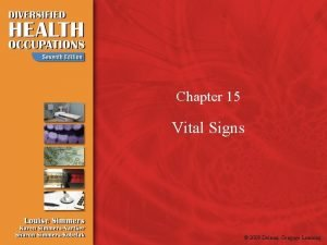 Chapter 15 Vital Signs 2009 Delmar Cengage Learning