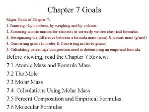 Chapter 7 Goals Major Goals of Chapter 7