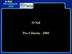 O SOL PROCINCIAS 2002 O Sol ProCincias 2002