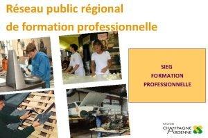 Rseau public rgional de formation professionnelle SIEG FORMATION