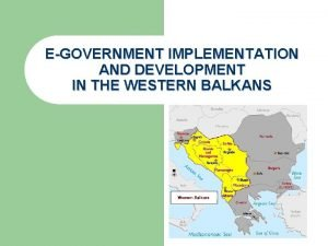 EGOVERNMENT IMPLEMENTATION AND DEVELOPMENT IN THE WESTERN BALKANS