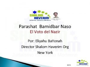 Parashat Bamidbar Naso El Voto del Nazir Por