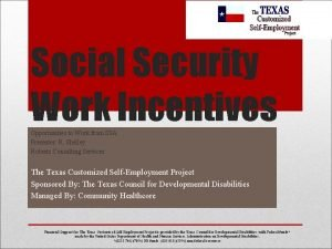 Social Security Work Incentives Opportunities to Work from