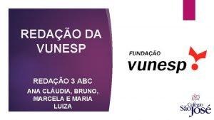REDAO DA VUNESP REDAO 3 ABC ANA CLUDIA
