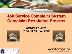 Job Service Complaint System Complaint Resolution Process March