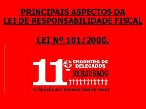 PRINCIPAIS ASPECTOS DA LEI DE RESPONSABILIDADE FISCAL LEI