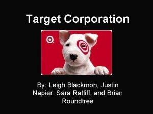 Target Corporation By Leigh Blackmon Justin Napier Sara