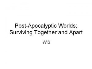 PostApocalyptic Worlds Surviving Together and Apart IWIS Lesson