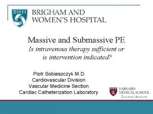 Massive and Submassive PE Is intravenous therapy sufficient
