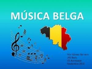 MSICA BELGA Pilar Gmez Barreiro 1D Bach IES