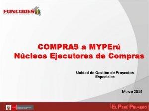 COMPRAS a MYPEr Ncleos Ejecutores de Compras Unidad
