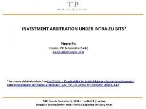INVESTMENT ARBITRATION UNDER INTRAEU BITS Pierre Pic Teynier