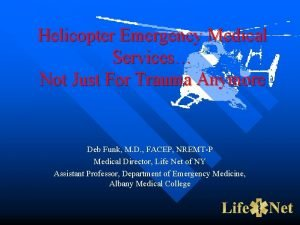 Helicopter Emergency Medical Services Not Just For Trauma